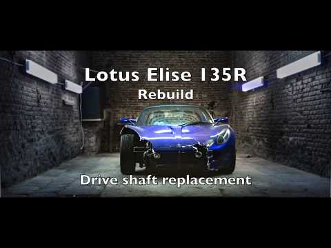 Lotus Elise , S2  Drive Shaft replacement