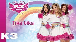 K3 Lyrics: Tika tika