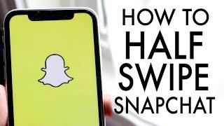 How To Half Swipe On Snapchat!