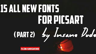 15 All new TTF format fonts for Picsart (Part 2) with (download link) by Insane Dude