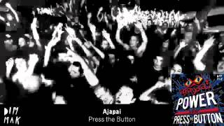 Ajapai - Press the Button