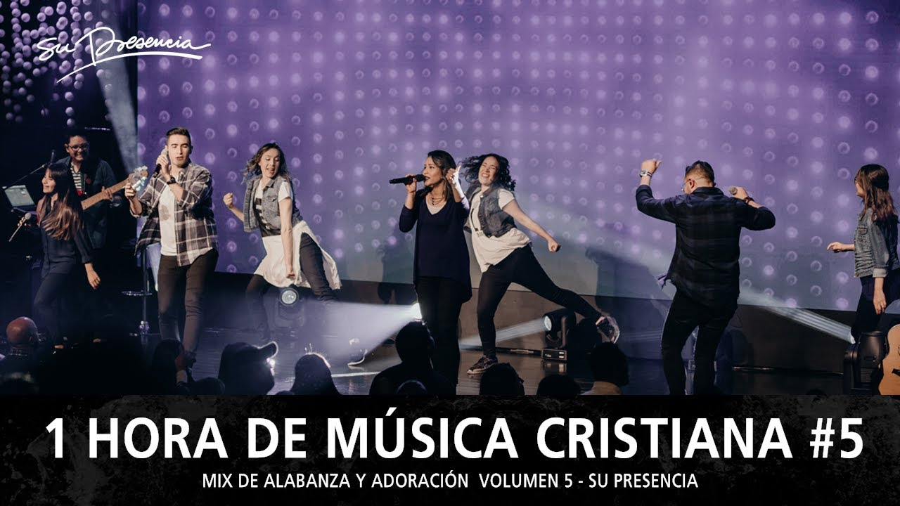 1 Hora de Música Cristiana 2018 de Alabanza y Adoración |  Lo Mejor de Su Presencia - Mix Musical 5