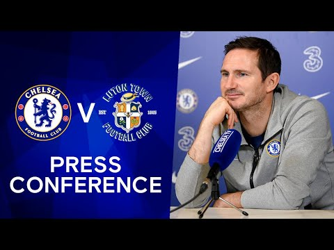 Frank Lampard Live Press Conference: Chelsea v Luton Town | FA Cup