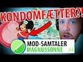 KONDOMFÆTTEREN SOM MOD? | MOD-SAMTALER #4
