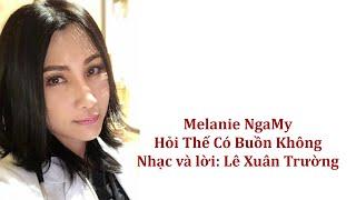 """Melanie NgaMy: """"Hỏi Thế Có Buồn Không"""" - nhạc và lời : Lê Xuân Trường"""