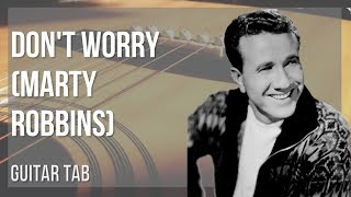 EASY Guitar Tab: How to play Don't Worry by Marty Robbins
