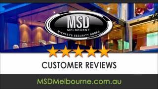 MSD Melbourne Customer Reviews - Best Security Doors, Melbourne VIC
