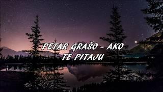 Petar Grašo - Ako te pitaju (Lyric/Tekst)