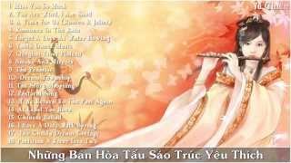 Hòa Tấu Sáo Trúc Yêu Thích P 6   Tiếng Sáo Trung Hoa   Chinese Bamboo Flute