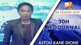 JOURNAL FRANÇAIS 20H DU 20 FÉVRIER 2019 AVEC ASTOU KANE DIONE