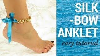 How to make Adorable Silk Bow Ankle Bracelet for your Foot | Easy DIY Tutorial | No Tools