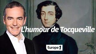 Au cœur de l'Histoire: L'humour de Tocqueville (Franck Ferrand)