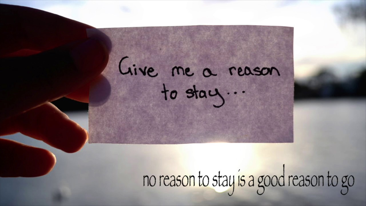 Give Me A Reason To Stay Youtube