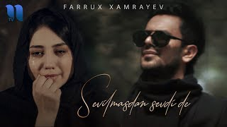 Farrux Xamrayev - Sevilmasdan sevdi de | Фаррух Хамраев - Севилмасдан севди де