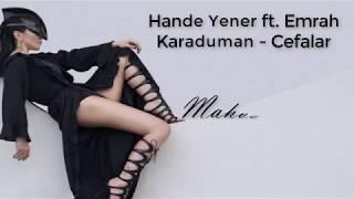 Hande Yener ft. Emrah Karaduman - Cefalar