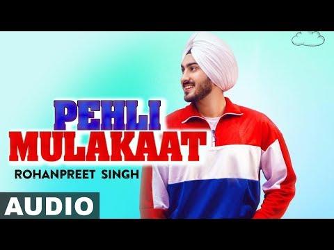Pehli Mulakat (Full Audio) | Rohanpreet Singh | Latest Punjabi Songs 2019 | Speed Records