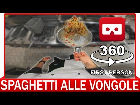 360° VR VIDEO - How to make Spaghetto alle vongole - Spaghetti with Clams - VIRTUAL REALITY 3D