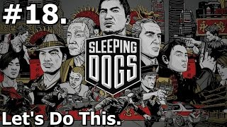 18. Sleeping Dogs (PC) - Lets Do This [1440p/30FPS]