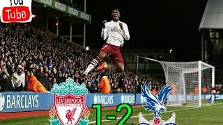 liverpool vs crystal palace 1 2 all goals hd