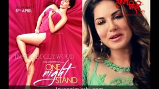 sunny leone speaks about her upcoming Bollywood movie one night stand | sunny leone 2016