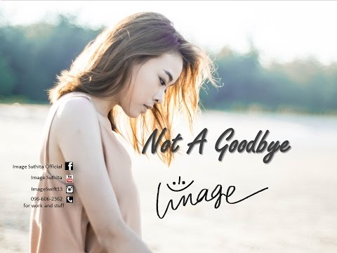 Image Suthita  - Not A GoodBye [Official Video & Lyric]