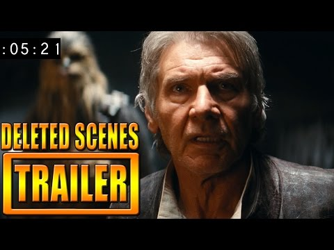 Star Wars The Force Awakens Deleted Scenes Trailer