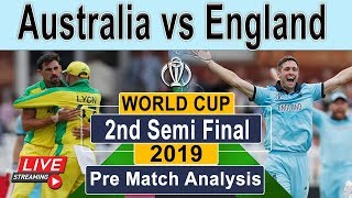 Australia vs England || 2nd Semi Final || World cup 2019 || Pre-Match Analysis