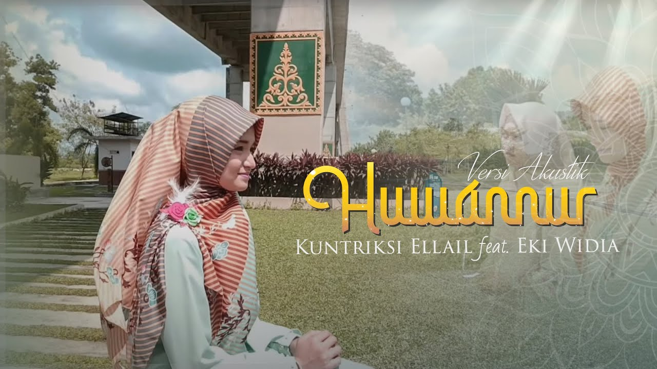 Huwannur Versi Akustik Cover Kuntriksi Ellail Ft Eki Widia
