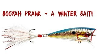 Booyah Prank  - A winter bait or a summer bait?  Its both!