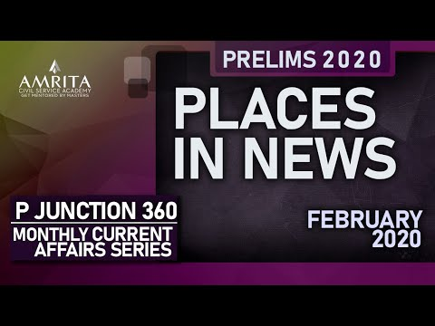 Current Affairs-Feb'20 - Places in News