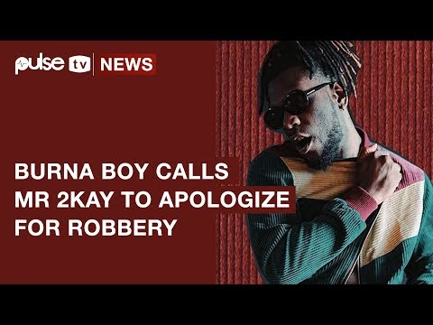 burna-boy-calls-mr-2kay-to-apologise-for-robbery-incident-|-pulse-tv-news