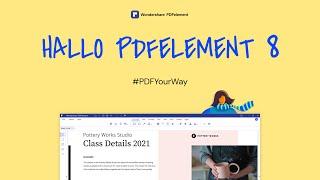 Hallo PDFelement 8 | Egal wie Ihr PDF-Weg ist, legen Sie los!