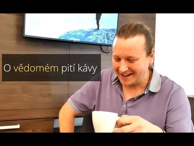 O vědomém pití kávy s terapeutem a učitelem Michalem Růžičkou | Videopřednáška Vojtecha Regece