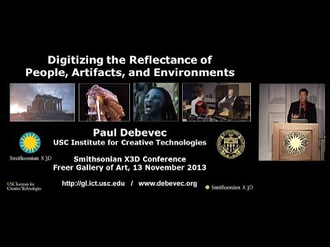 Paul Debevec keynote talk at Smithsonian X 3D conference, November 13, 2013