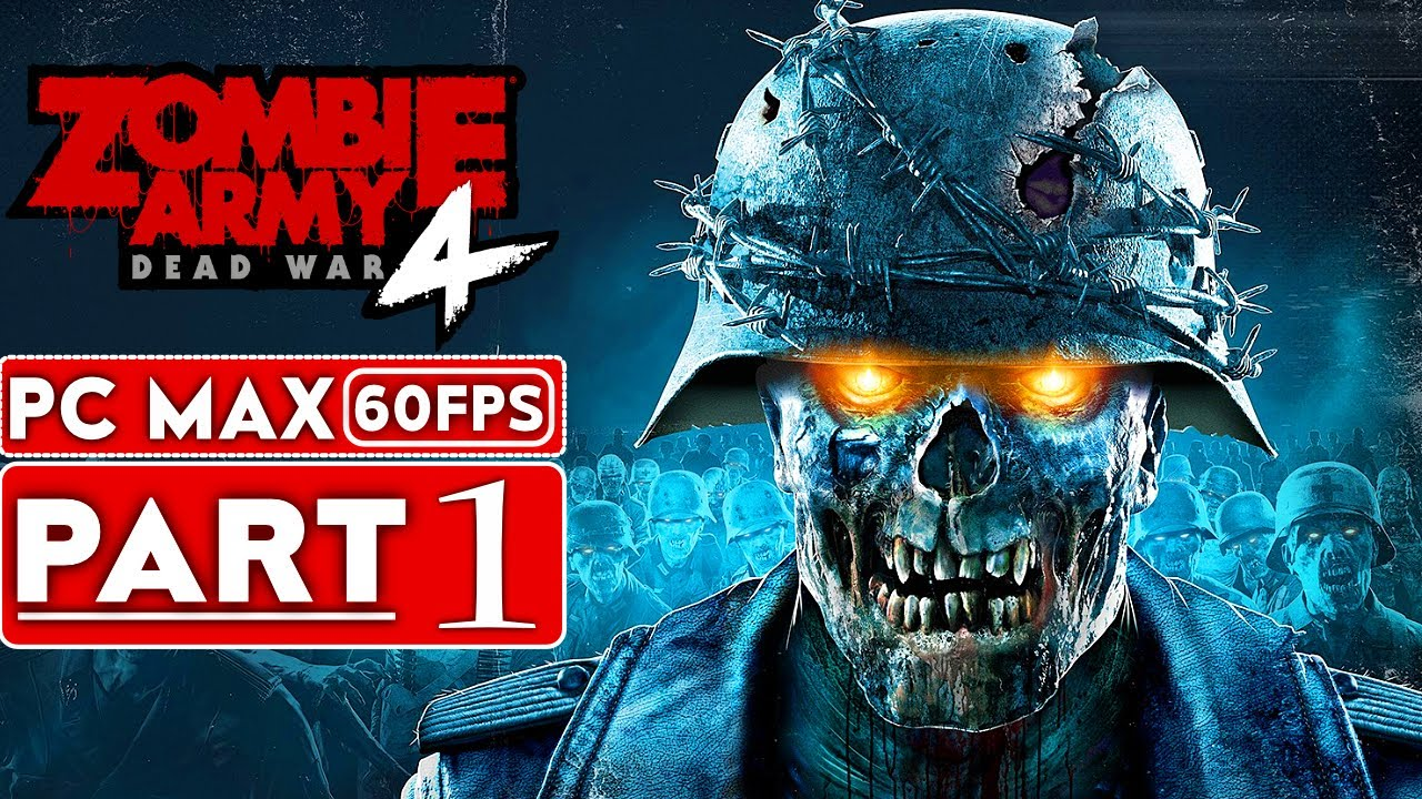ZOMBIE ARMY 4 DEAD WAR Gameplay Walkthrough Part 1 [1080p HD 60FPS PC] - No Commentary