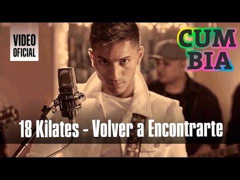 18 Kilates - Volver a encontrarte (Video Clip Oficial 2017)