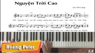 Hướng dẫn đệm Piano: Nguyện Trời Cao [Kim Long] - Hoàng Peter