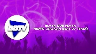 BLAYA DUB PLAYA - NIMFO (BALKAN BEAT DJ TEAM)