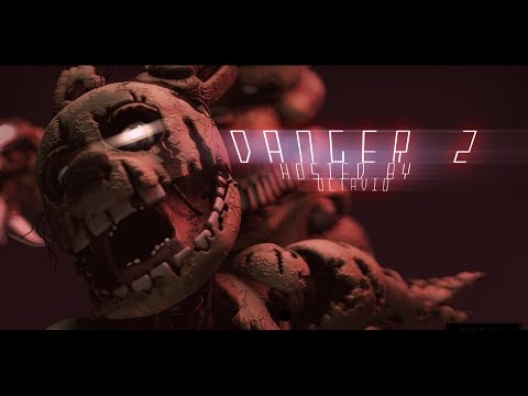 [SFM/FNAF] Danger 2 Collab (MAJOR EPILEPSY WARNING)