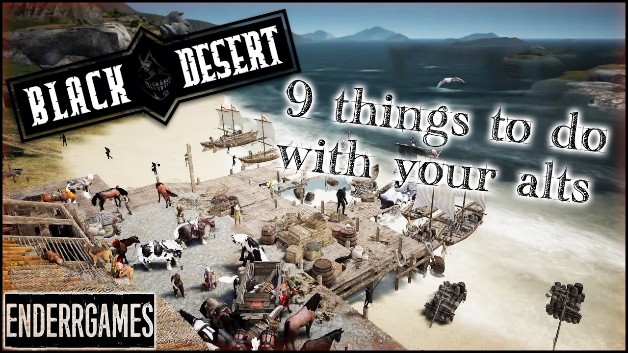 Black Desert Online - 9 Things to do With Your Alts