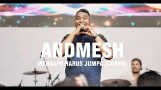 Download lagu Mengapa Harus Jumpa Cover by Andmesh Kamaleng