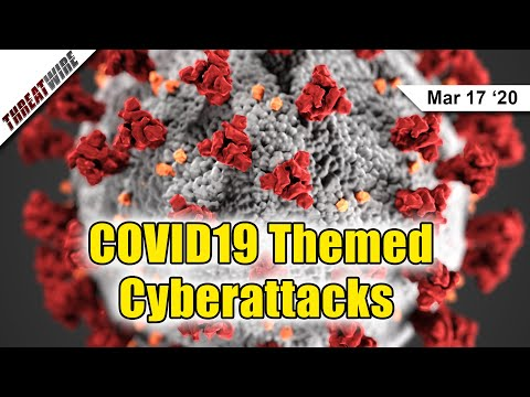 Coronavirus Themed Phishing, Malware, and Ransomware on the Rise - ThreatWire