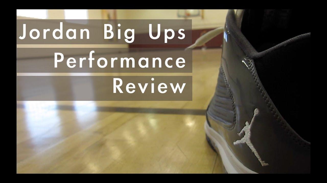 d1c91304a790 Jordan Big Ups Performance Review - YouTube