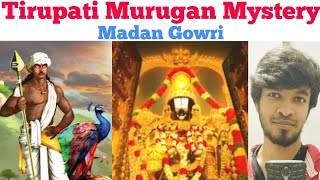 Tirupati Murugan Mystery | Tamil | Madan Gowri | Temple