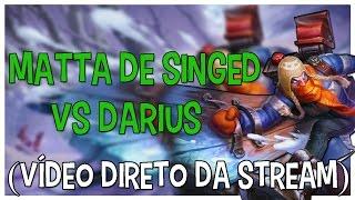 SINGED VS DARIUS JAN 2017