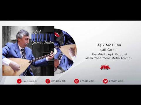 Aşık Mazlumi - Çöl Cahili - (Yaralı Sevdam / 2017 Official Video)