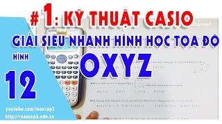 Luyện thi ĐH|Kỹ thuật CASIO-VINACAL giải siêu nhanh hình OXYZ 😀 |TOÁN CẤP 3