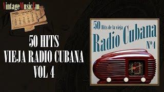 50 Hits de la Vieja Radio Cubana  - Volumen #4. (Full Album/Álbum Completo)