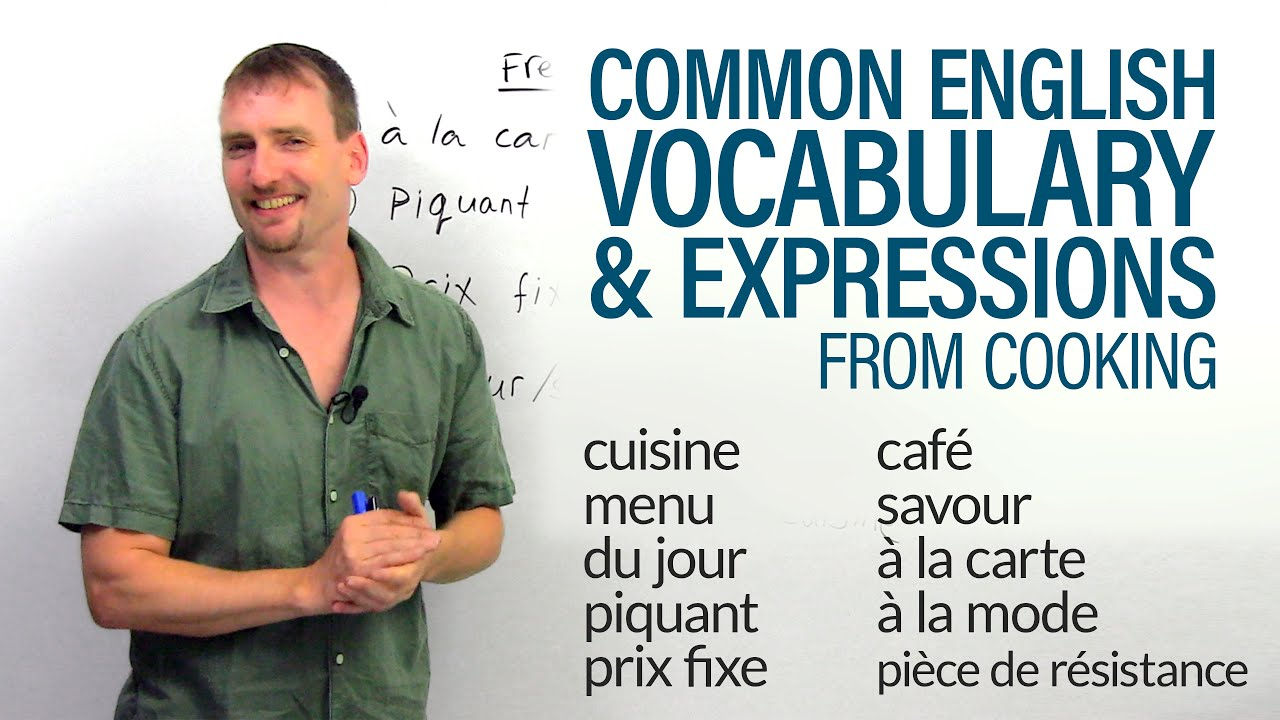 Common ENGLISH VOCABULARY & EXPRESSIONS from French cooking