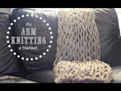 Diy Arm Knitting A Blanket 1 Hour Project Youtube